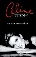 Dion, Céline : Ma vie, mon rêve