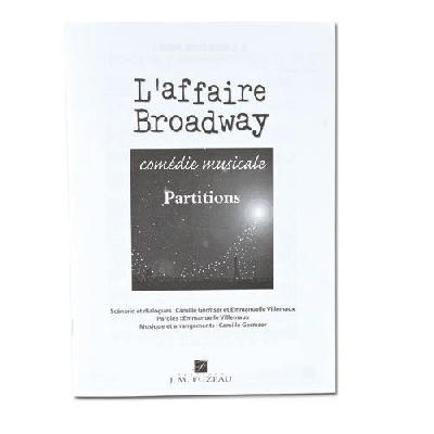 Partitions Eleves `L'affaire Broadway` - Comdie Musicale