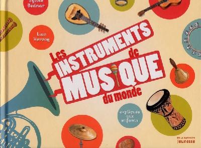 Les Instruments de Musique du monde Expliqu�s aux Enfants