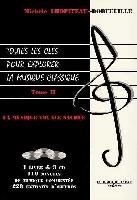 Lhopiteau-Dorfeuille, Michèle : Toutes les Clés pour Explorer la Musique Classique : La Musique Vocale Sacrée