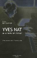 Reverchon, Mona : Yves Nat : Un Musicien de Légende