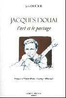 Dufour, Jean : Jacques Douai : l'Art et le Partage