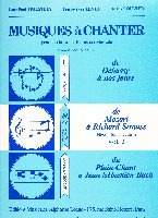 Musiques � Chanter - Volume 2 : Cycle 1 (Mozart � Strauss)