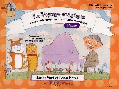 Vogt, Janet / Bates, Léon / Blet, Stéphane : Le Voyage Magique - Niveau 1 : Découvreur (Sans Portées) / Cahier Piano