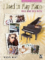 I Used To Play Piano 80s and 90s