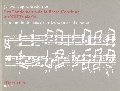 Christensen, Jesper Boje : 18th Century Continuo Playing (A historical guide to the basics) / Die Grundlagen des Generalbaßspiels im 18. Jahrhundert (Ein Lehrbuch nach zeitgenössischen Quellen)