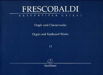 Frescobaldi, Girolamo : Organ and Keyboard Works I.2