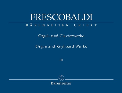 Frescobaldi, Girolamo : Organ and Keyboard Works III
