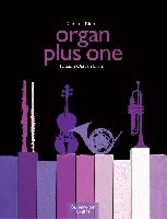 Organ Plus One / Original Works and Arrangements for Church Service and Concert