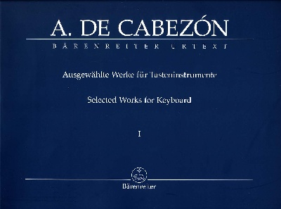 Cabezón, Antonio de : Selected Works for Keyboard