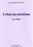 Bucchi, Jean-Louis : Urban Incantations