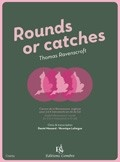 Ravenscroft, Thomas : Rounds or catches - Canons de la Renaissance anglaise - 3 � 11 Instruments en Cl� de Sol