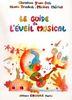 Mériot, Michel / Truchot, Alain / Yvon-Del, Christine : Le Guide de l'Eveil Musical