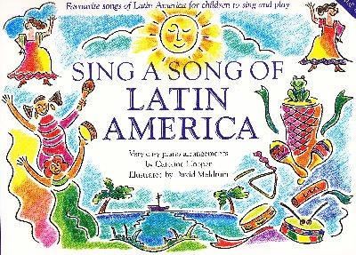 Hooper, Caroline : Sing A Song Of Latin America