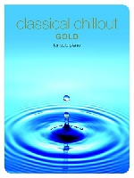 CLASSICAL CHILLOUT GOLD EDITION SOLO PIANO