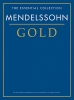 The Essential Collection : Mendelssohn Gold (Mendelssohn, Félix)