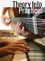 THEORY INTO PRACTICE 13 SONGS TO MAKE THEORY COME ALIVE