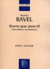 Ravel, Maurice : ?uvres Pour Piano Volume III