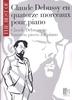 Debussy, Claude : Claude Debussy en quatorze morceaux pour piano