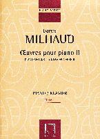 Milhaud, Darius : Piano Works II