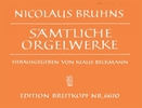 Bruhns, Nikolaus : S�mtliche Orgelwerke
