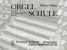 Weiss, Roland : Orgelschule, Band 1