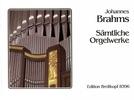 Brahms, Johannes : Sämtliche Orgelwerke