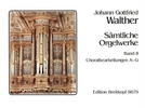 Walther, Johann Gottfried : S�mtliche Orgelwerke, Band 2 (Choralbearbeitungen A - G)