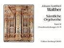 Walther, Johann Gottfried : S�mtliche Orgelwerke, Band 3 (Choralbearbeitungen H - M)