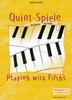 Heller, Barbara : Quint-Spiele (Playing with fifths) (mit Hinweisen fur den Unterricht von/ with Notes for Teaching by Monika Thiery)