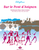 Traditionnel : Sur le pont d Avignon (Version Illustrée)