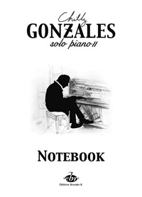 Chilly Gonzales : NoteBook Solo Piano II
