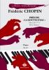 Chopin, Frédéric : Prélude `La goutte d'eau` Opus 28 n°15 Ré b Majeur (Collection Anacrouse)