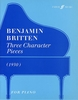 Britten, Benjamin : Three Character Pieces
