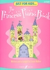 Walker, Sarah : Just For Kids : The Princess Piano Book