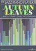 The Jazz Piano Player : Autumn Leaves