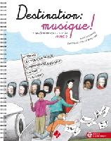 Destination Musique vol.2 (Garlej, Bruno; Chaussebourg, Anne; Le Guern, Dominique)
