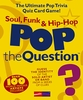 Pop The Question : Soul, Funk And Hip Hop