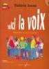Josse, Valérie : Voici la voix - volume 1