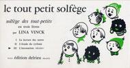 Vinck, Lina : Le tout petit solfège - Volume 1