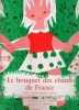 Antiga, Jean / Carol, Henri : Bouquet des chants de France