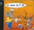 On aime la F.M. - 2�me ann�e (CD SEUL)