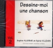 CD audio : Dessine-moi une Chanson - Volume 2