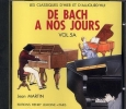 CD audio : De Bach à nos Jours : Volume 5A