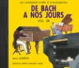 CD audio : De Bach à nos Jours - Volume 5B