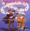 La magie de la musique - LE CD SEUL (Lamarque, Elisabeth , Goudard, Marie José)