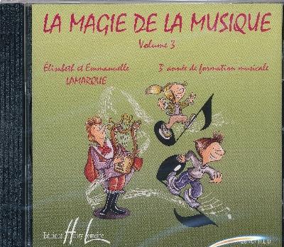 Lamarque, Elisabeth / Lamarque, Emmanuelle : La Magie de la musique Volume 3 / CD audio