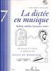 Chépélov, Pierre / Menut, Benoît : La dictée en musique - Volume 7 - 3ème Cycle