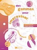 Reynaud, Armand / Stantchev, Mario : Des gammes pour improviser