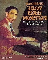 Ferdinand Jelly Roll Morton : The Collected Piano Music